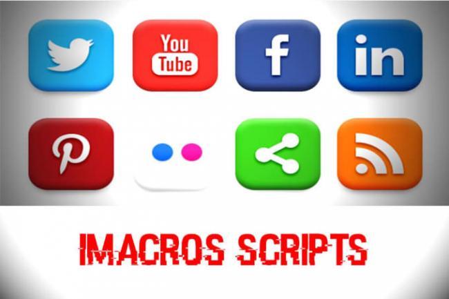 Imacros скрипты для автоматизации действийСкрипты<br>Приветствую, у меня большой опыт в создании ботов и написании скриптов для Imacros и извлечения прибыли с помощью них ) Помогу с любыми вопросами. Автоматизация действий в соц.сетях Поддержка Proxy и Captcha Парсинг сайтов Автозаполнение форм Накрутка Upload и Download изображений Создание аккаунтов И много другое... Спасибо что прочитали мой КВОРК! Удачи в делах ;)<br>